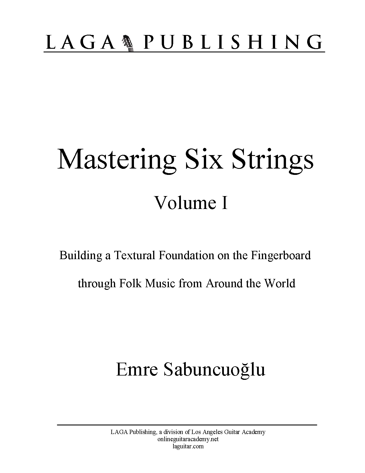 LAGA-Publishing--Mastering-Six-Strings-Vol-I
