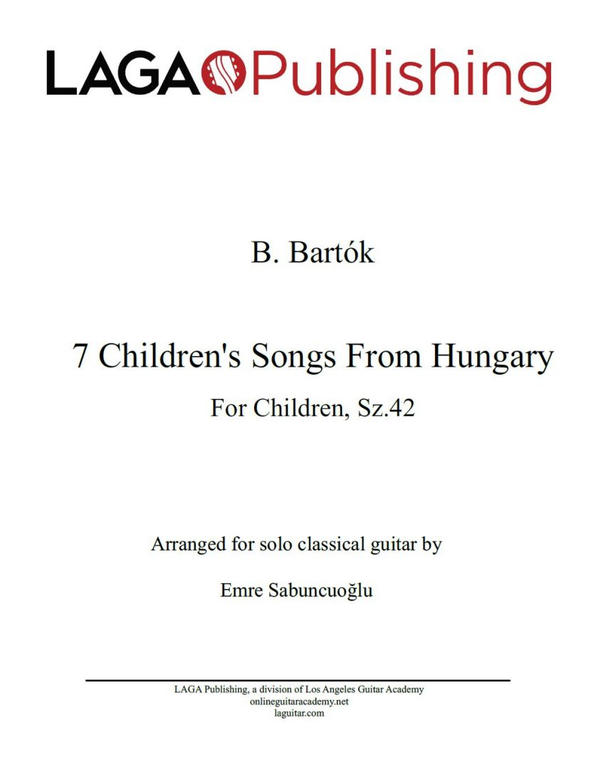 7 Children's Songs From Hungary by Bela Bartok for classical guitar