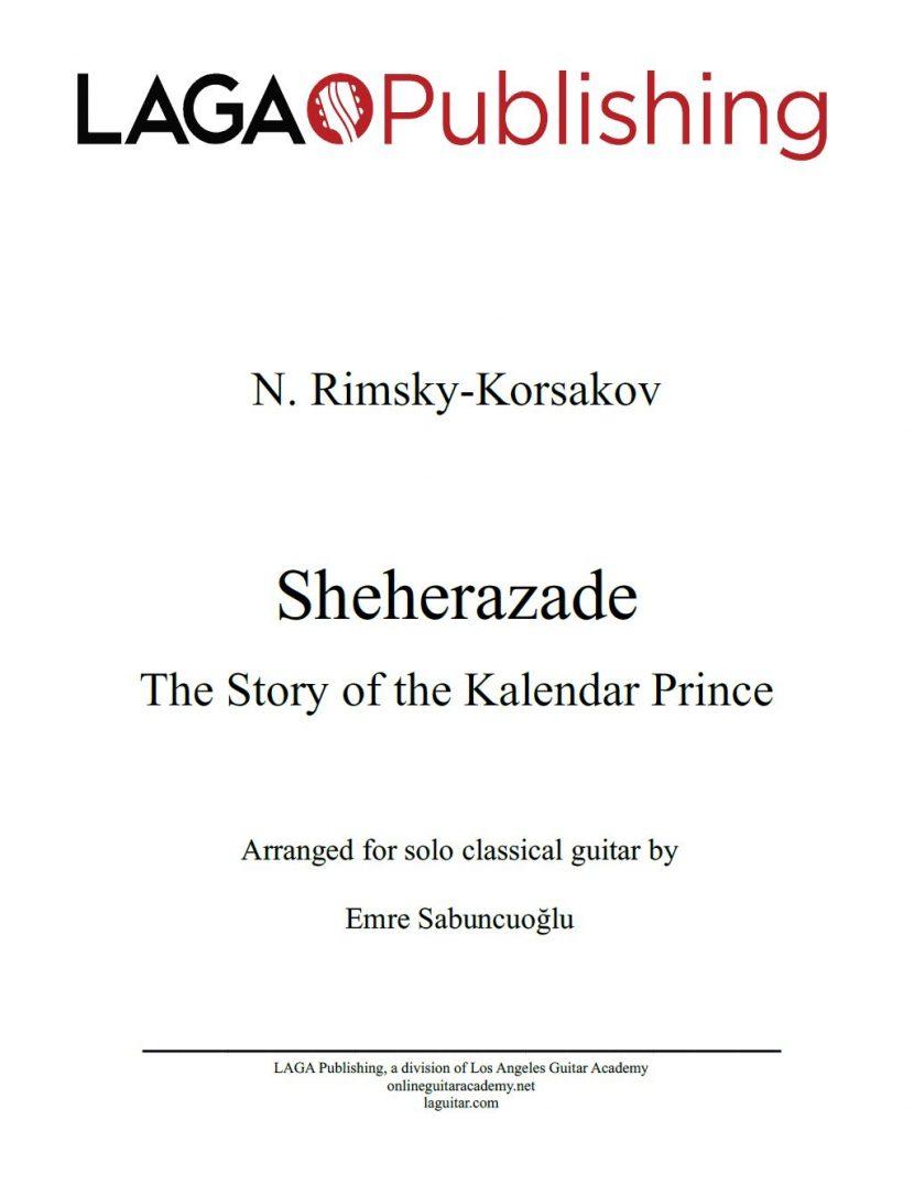 N. Rimsky-Korsakov's The Story of the Kalender Prince - Scheherazade (Op. 35) for classical guitar