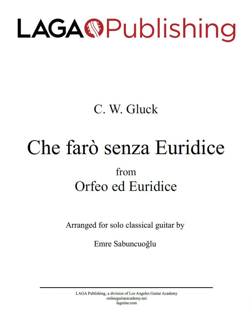 Che farò senza Euridice from Orfeo ed Euridice by C. W. Gluck for solo classical guitar